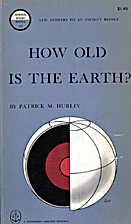 How old is the earth? by Patrick M. Hurley
