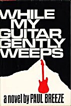 While My Guitar Gently Weeps by Paul Breeze