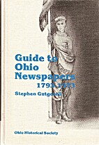 GUIDE TO OHIO NEWSPAPERS 1793-1973: UNION…