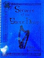 Secrets of the Gaelic Harp by Ann Heymann