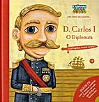 D. Carlos I - O diplomata by Ana Oom