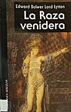 La Raza Venidera by Bullwer Lord Lytton…