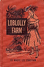 Loblolly Farm by Madye Lee Chastain