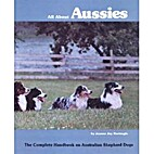 All About Aussies - The Complete Handbook On…