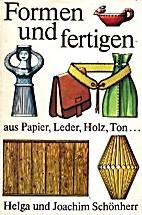 Formen und fertigen : aus Papier, Leder,…