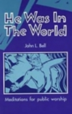 He Was in the World : Meditations for Public…