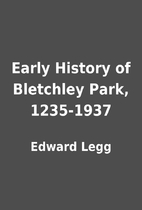 Early History of Bletchley Park, 1235-1937…