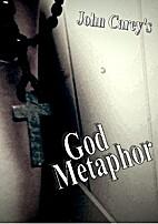God Metaphor: A Broken Polemic II by John…