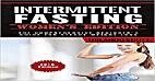 Intermittent Fasting: Intermittent Fasting…