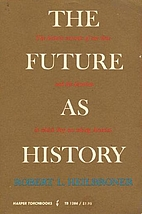The future as history; the historic currents…
