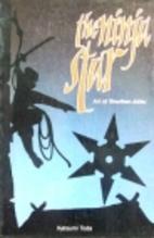 Ninja Star: Art of Shuriken Jutsu by Katsumi…