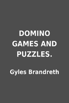 DOMINO GAMES AND PUZZLES. by Gyles Brandreth