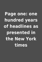 Page one: one hundred years of headlines as…
