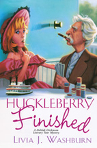 Huckleberry Finished by Livia J. Washburn