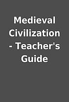 Medieval Civilization - Teacher's Guide