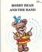 Bobby Bear and the Band by Judy Saul