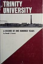 Trinity University; a record of one hundred…