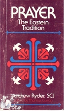 Prayer--The Eastern Tradition by Andrew…