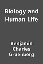 Biology and Human Life by Benjamin Charles…
