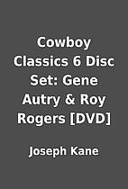 Cowboy Classics 6 Disc Set: Gene Autry & Roy…