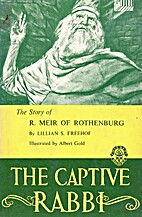 The captive rabbi; the story of R. Meir of…