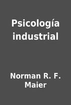 Psicología industrial by Norman R. F. Maier