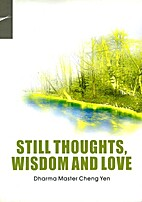 Still Thoughts, Wisdom and Love by Cheng Yen