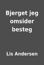 Bjerget jeg omsider besteg by Lis Andersen