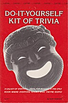 Do-it-yourself kit of trivia by Ron. Tarrant