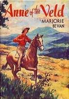 Anne of the Veld by Marjorie Bevan