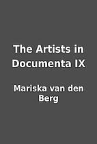 The Artists in Documenta IX by Mariska van…