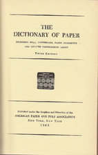 The dictionary of paper, including pulp,…