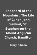 Shepherd of the Mountain : The Life of Canon…