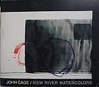 John Cage: New River Watercolors (April 14 -…