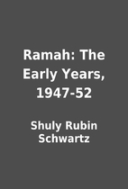 Ramah: The Early Years, 1947-52 by Shuly…