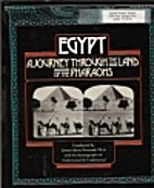 Egypt: A journey through the land of the…