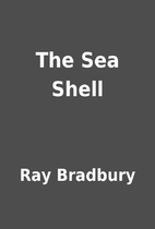 The Sea Shell by Ray Bradbury