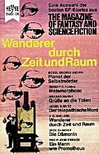 Wanderer durch Zeit und Raum by Walter…