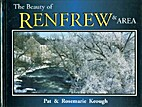 The Beauty of Renfrew & Area by Pat &…