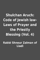 Shulchan Aruch: Code of Jewish law- Laws of…