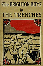The Brighton Boys in the Trenches by James…