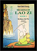 The sayings of Lao Zi. the silence of the…