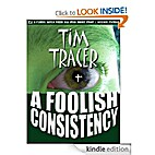 A Foolish Consistency by Tim Tracer
