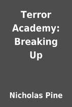 Terror Academy: Breaking Up by Nicholas Pine