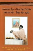 Satyananda Yoga - Bihar Yoga Tradition by…