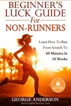 Beginner's Luck Guide for Non-Runners: Learn…