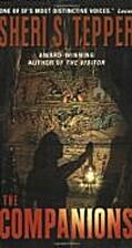The Companions: A Novel by Sheri S. Tepper