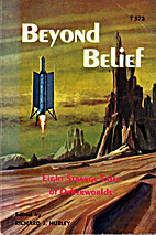 Beyond Belief by Richard J. Hurley