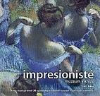 Impresionisté: muzeum v knize by Jon Kear