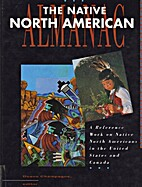 The Native North American Almanac by Duane…